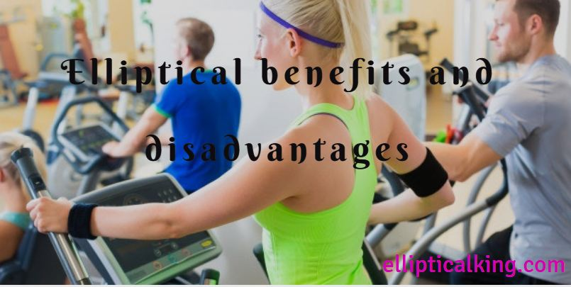 Elliptical benefits and disadvantages