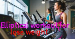 Elliptical workout for lose weight
