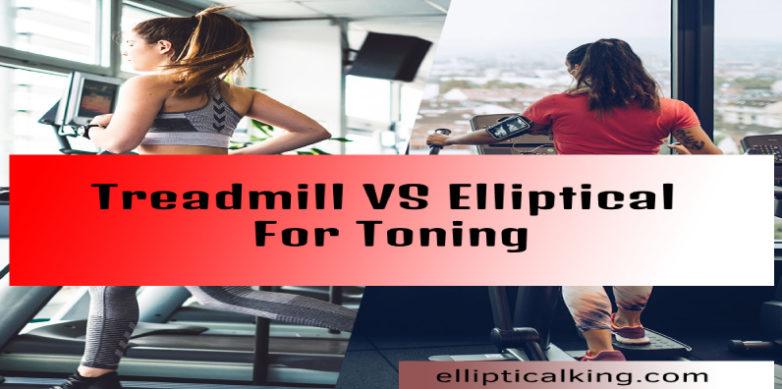 Treadmill vs Elliptical for Toning