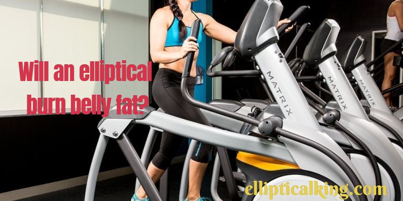 Will an elliptical burn belly fat