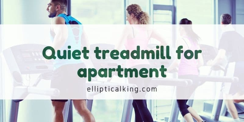 quiet treadmill for apartment