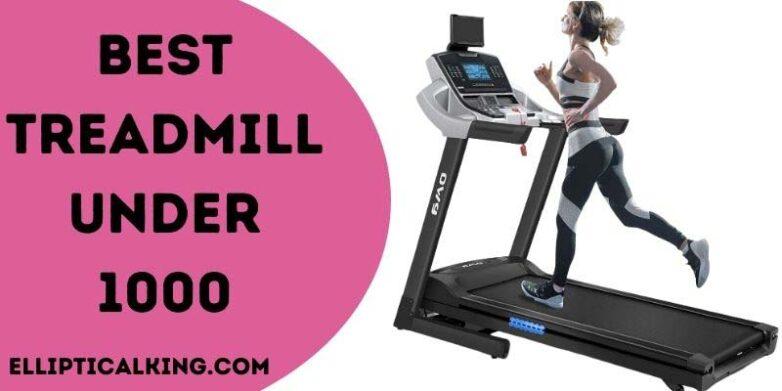 best treadmill under 1000