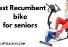 Best recumbent bike for seniors
